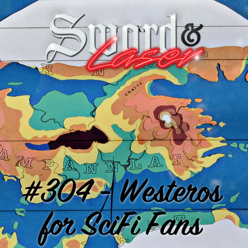 #304 - Westeros for SciFi Fans