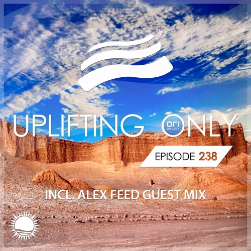 Uplifting Only 238 (incl. Alex Feed Guestmix) (Aug 31, 2017)