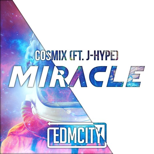 COSMIX Ft. J-Hype - Miracle (Original Mix)