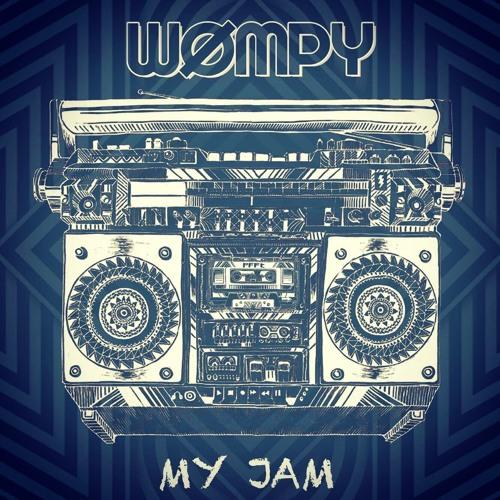 WØMPY - MY JAM [FREE DOWNLOAD]
