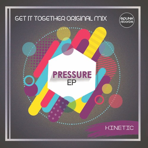 SPK013 Kinetic - Get It Together(Preview)