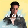 Download Ai Ai Aí The Mixtape Volume 3 By. Marlon Galvao Mp3
