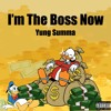 I'm The Boss Now