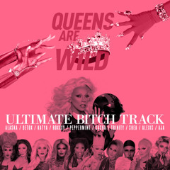 "RuPaul's ""Ultimate Bitch Track"" (feat. the cast of Season 9 and All Stars 2)"