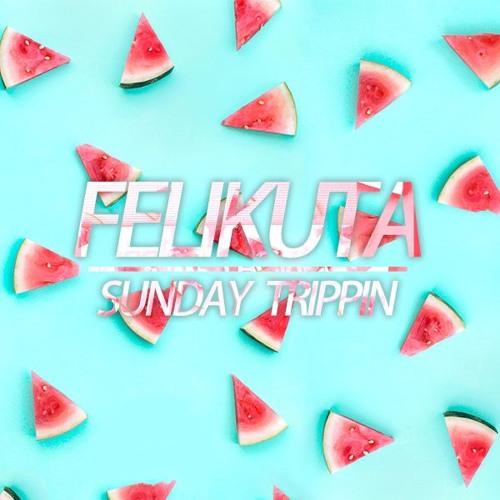 Felikuta - Sunday Trippin EP