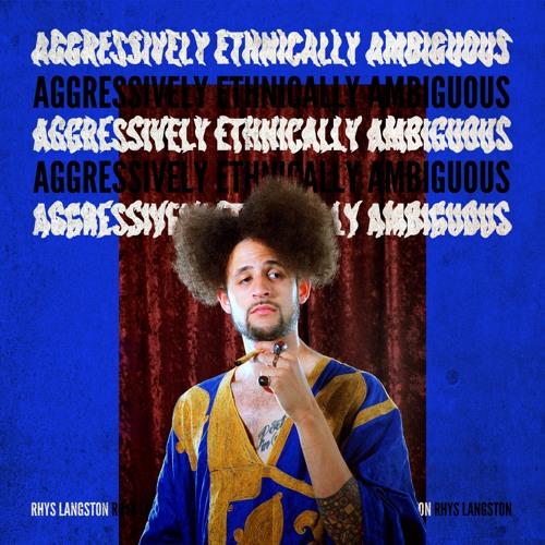Aggressively Ethnically Ambiguous