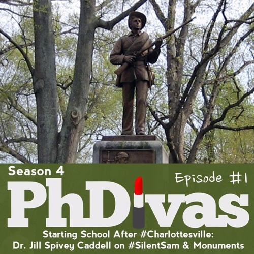 S04E01 | Starting School After #Charlottesville: Dr. Jill Spivey Caddell on #SilentSam & Monuments