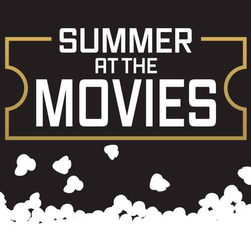 Summer at the Movies week 14 Auguest 27 2017 Kyle Thompson