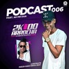 PODCAST 006 DJ 2K DO ARROCHA #PART AH!MR.DAN