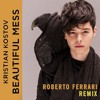 Kristian Kostov - Beautiful Mess (Roberto Ferrari Intro Mix)