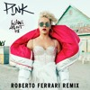 P!nk - What About Us (Roberto Ferrari Remix)