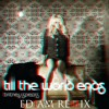Britney Spears - Till The World Ends (EDIAM REMIX)