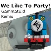 Thomas The Tank Meme (We Like To Party) GΔmmΔtΩid Remix