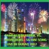 KAMI ALZEIN ARABIC VS. DAVID KOKS - 5G UAE SONG ( LIVE IN DUBAI) 2017