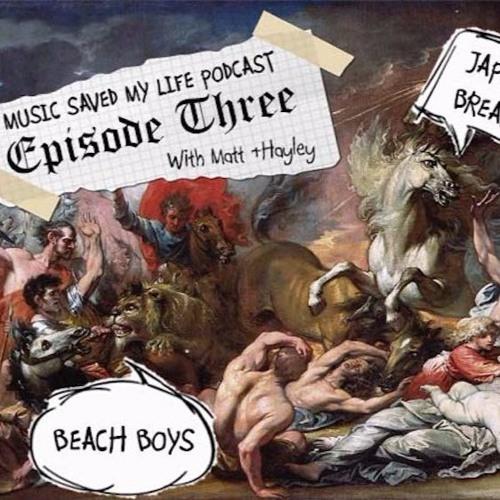 Music Saved My Life - Episode Three