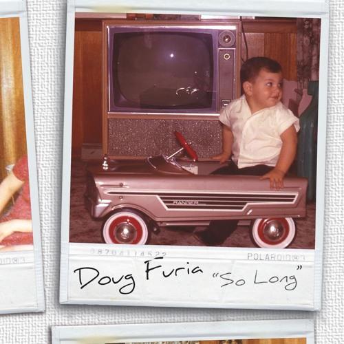 So Long - Original Song by Doug Furia ©2017