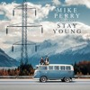 Mike Perry Feat Tessa - Stay Young