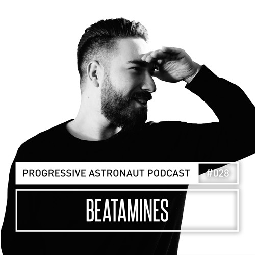 Progressive Astronaut Podcast 028 // Beatamines Live @ Watergate, Berlin || 14-07-2017
