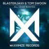 Blasterjaxx & Tom Swoon - All I Ever Wanted (Radio Edit)