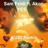 Sam Feldt ft. Akon - YES (KUBI Remix)