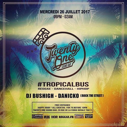 Dj Bus High Tropical Bus Live Mix #18 26.07.17