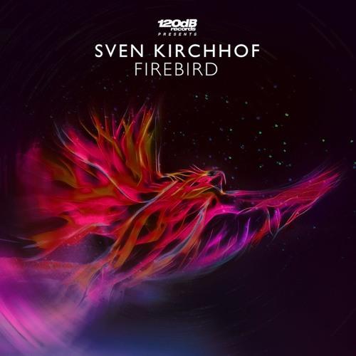 Sven Kirchhof - Firebird  (BEATPORT EXCLUSIVE)