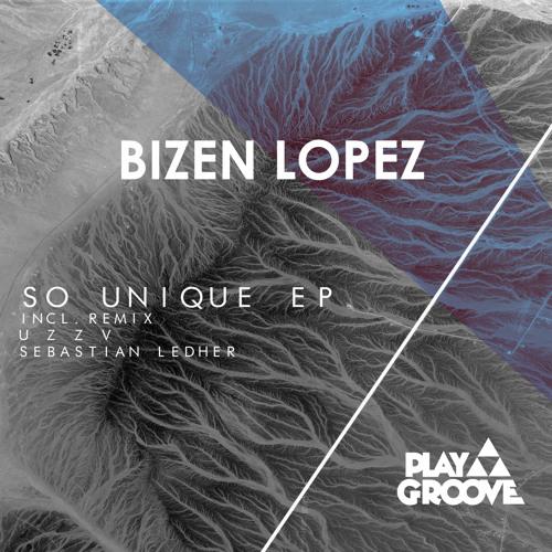 Bizen Lopez - So Unique (u z z v , Sebastian Ledher Playmix)