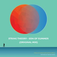 String Theory - Son Of Summer (Original Mix) [FREE DOWNLOAD]