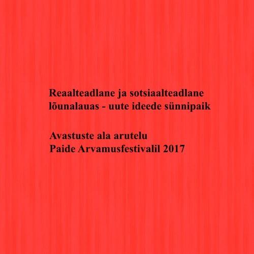 Reaalteadlane ja sotsiaalteadlane lõunalauas - uute ideede sünnipaik? 2017 Arvamusfestivali arutelu