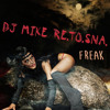 DJ Mike Re.To.Sna. - Freak (Radio Edit)