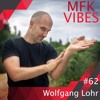 MFK Vibes #62 Wolfgang Lohr //01.09.2017