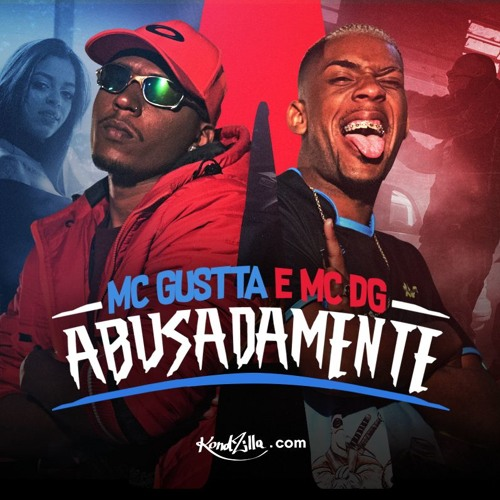 MC Gustta e MC DG - Abusadamente