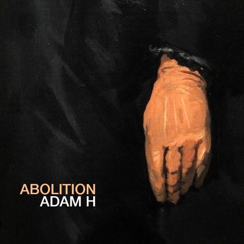 Adam H - Abolition Rag (edit)