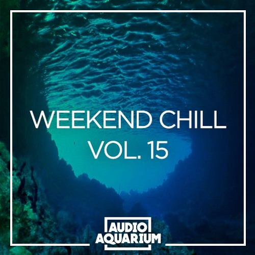 Weekend Chill Vol. 15