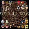 AKIRA - Scattered Minds -single - Explicit Lyrics - - akiragautama.com