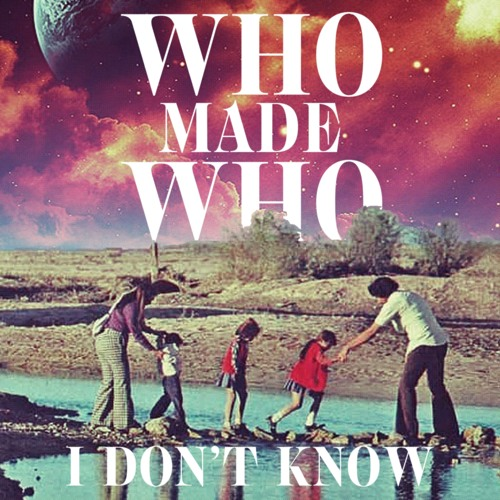 WhoMadeWho- I Don't Know (Fur Coat Remix)