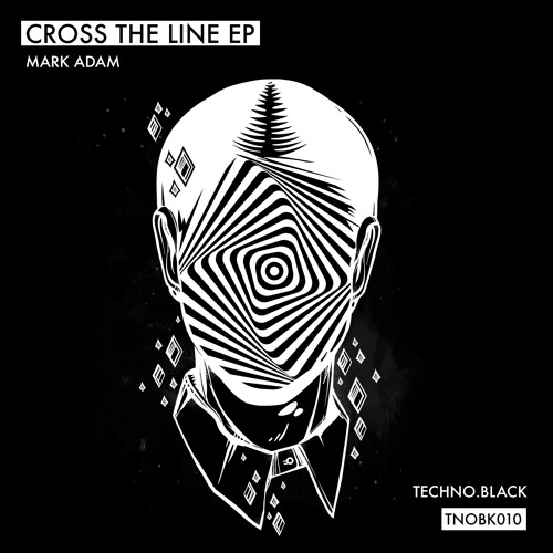 Mark Adam - Cross the Line EP (TNOBK010) **Out Now**