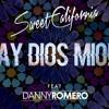 Sweet California Ft. Danny Romero - Ay Dios Mio (Mula Deejay Edit) COPYRIGHT DESCARGA 320KBPS