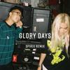 Glory Days feat. Hayley Kiyoko (Spirix Remix)