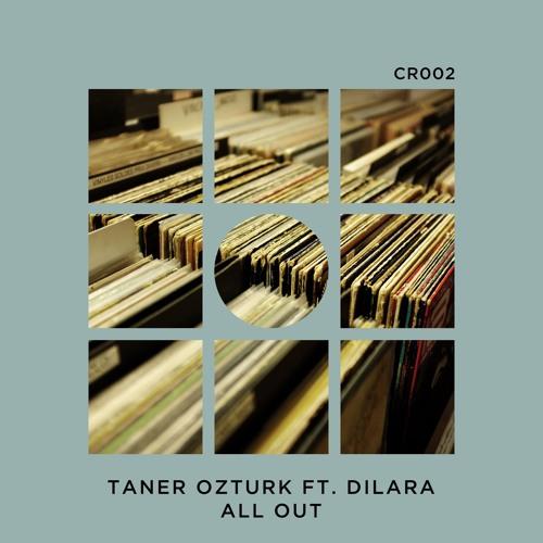 Taner Ozturk ft. Dilara - All Out (Original Mix)