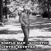 Simple Man Acoustic Monthly Bonus