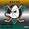 Wayve - Hockey Team [Prod. Yung Tago]