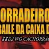 -               PODCAST BAILE DA CAIXA D'AGUA 002 VERSÃO PORRADEIRO [[ DJ WG DA CAIXA D'AGUA ]] 2017