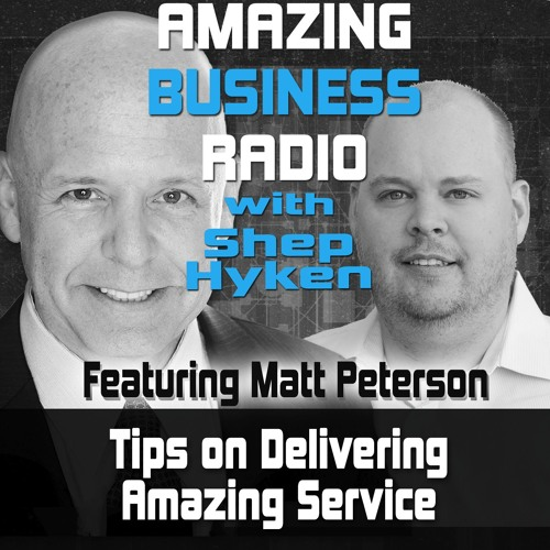 Matt Peterson Shares Tips on Delivering Amazing Service