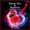 Andrey Exx & Sharapov - Tender Love (Radio Edit)#88 in Beatport Top 100 Funky/Groove House