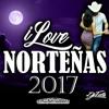 iLoveNortenas 2017 (Puras Para Bailar) Dj Tito #TeamPZS