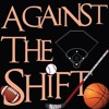 """Against The Shift 9/1/17- Episode 17- Final NFL Preview and MLB's """"Second"""" Trade Deadline"""