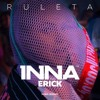 INNA- Ruleta Ft. Erik - (Erdem Goker Remix)