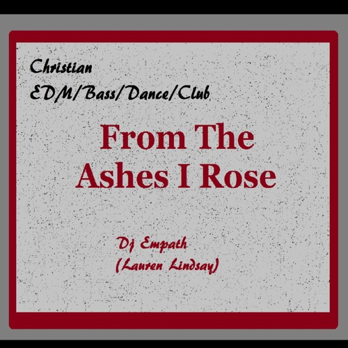 from-the-ashes-i-rose-christian-edm-bass-dance-club-djmix-free-download