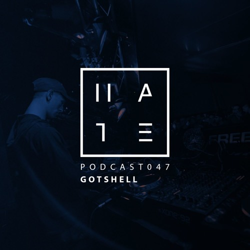 Gotshell - HATE Podcast 047